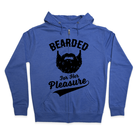 Bearded For Her Pleasure Zip Hoodie