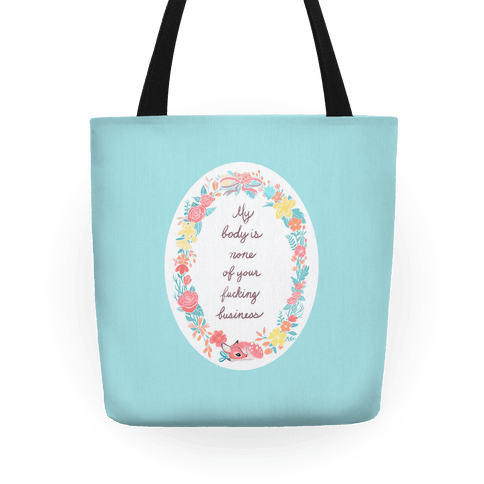 My Body is None of Your F***ing Business Tote