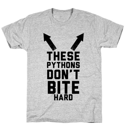 These Pythons Don't Bite Hard T-Shirt