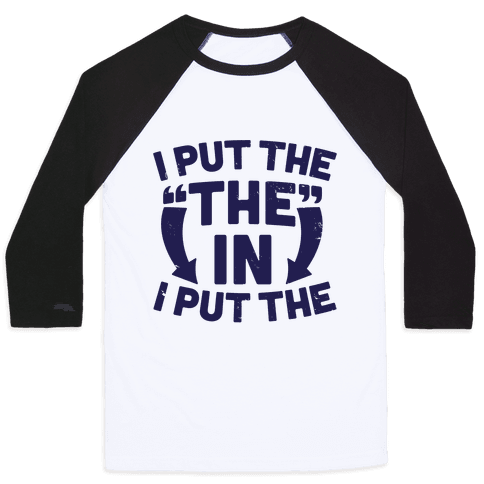 I Put The The In I Put The Baseball Tee