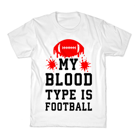 My Blood Type is Football Kids T-Shirt
