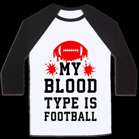 My Blood Type is Football Baseball Tee