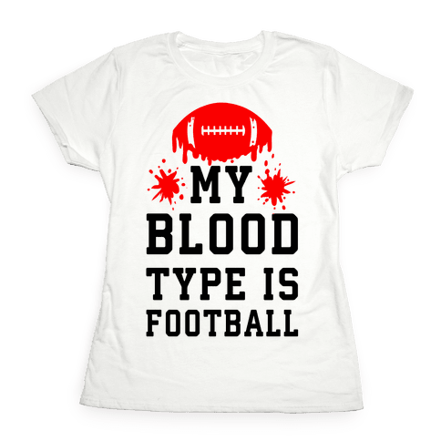 My Blood Type is Football Womens T-Shirt