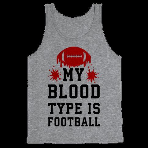My Blood Type is Football Tank Top