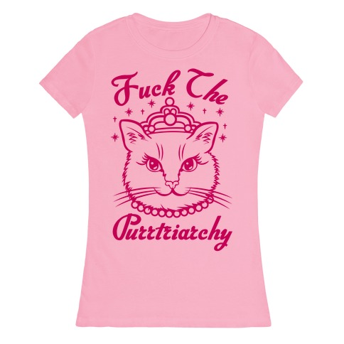 F*** The Purrtriarchy Womens T-Shirt