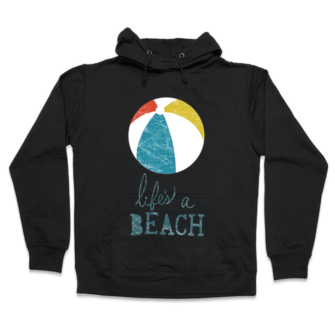 Life's a Beach Hooded Sweatshirt
