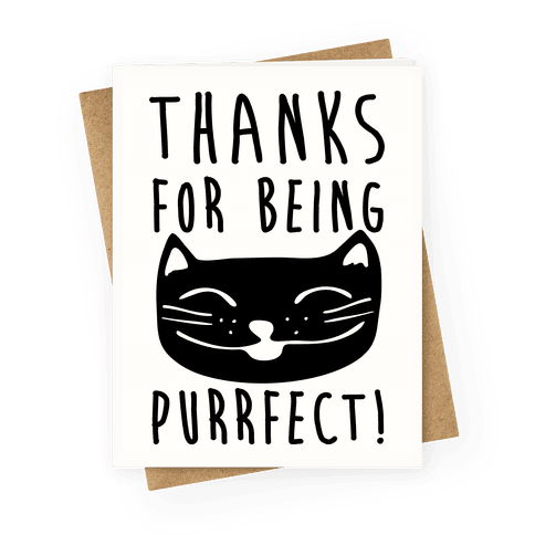 Thanks For Being Purrfect Greeting Card