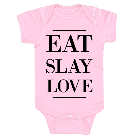 Eat Slay Love Baby Onesy