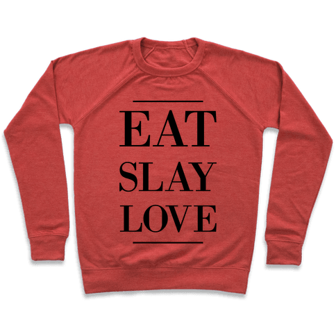 Eat Slay Love Pullover