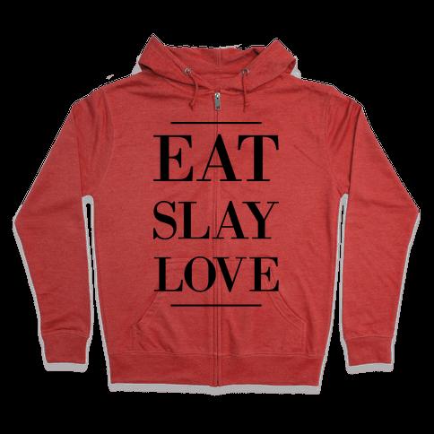 Eat Slay Love Zip Hoodie