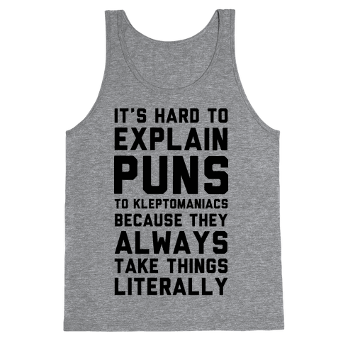 It's Hard to Explain Puns Tank Top