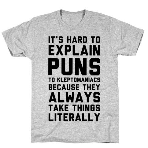 It's Hard to Explain Puns Mens T-Shirt
