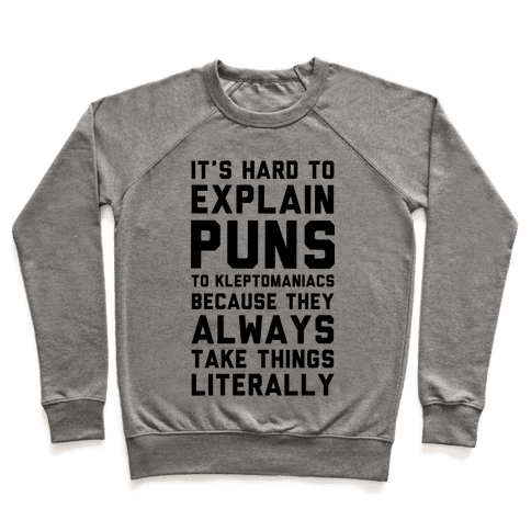 It's Hard to Explain Puns Pullover