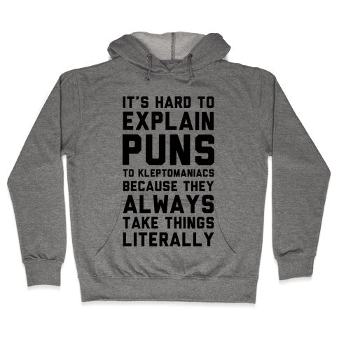 It's Hard to Explain Puns Hooded Sweatshirt