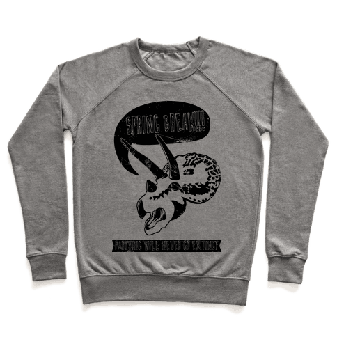 Partying Will Never Go Extinct  Pullover