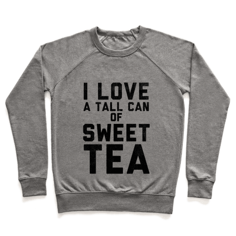 I Love Sweet Tea Pullover