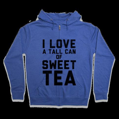 I Love Sweet Tea Zip Hoodie