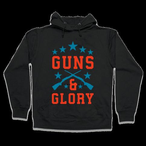 Guns and Glory Hooded Sweatshirt