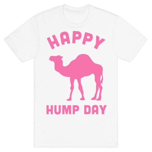 Happy Hump Day Mens T-Shirt