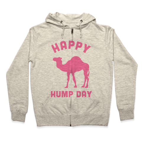 Happy Hump Day Zip Hoodie