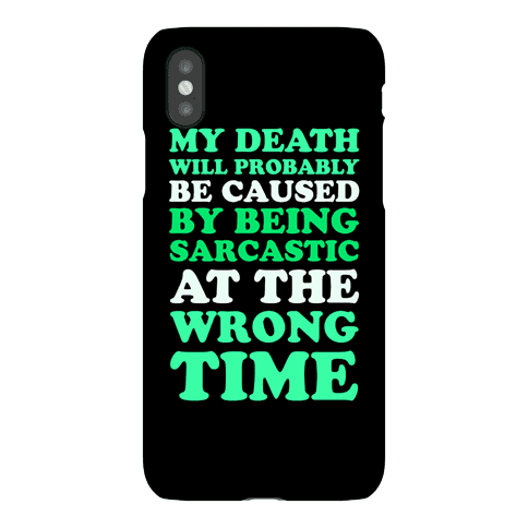 Sarcastic At The Wrong Time Phone Case