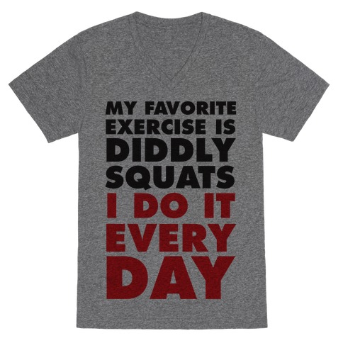 My Favorite Exercise Is Diddly Squats I Do Them Everyday V-Neck Tee Shirt