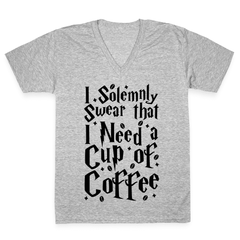 I Solemnly Swear That I Need Coffee V-Neck Tee Shirt