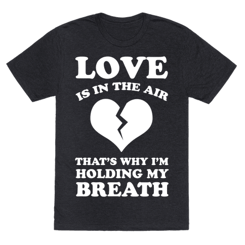 Love is in the Air. That's Why I'm Holding my Breath