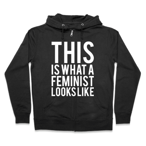 This Is What A Feminist Looks Like Zip Hoodie