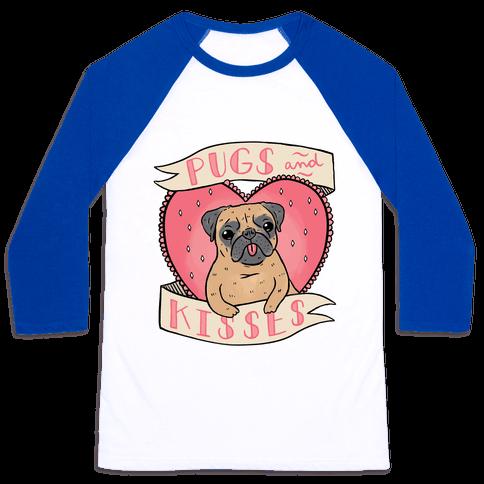 Pugs And Kisses Baseball Tee