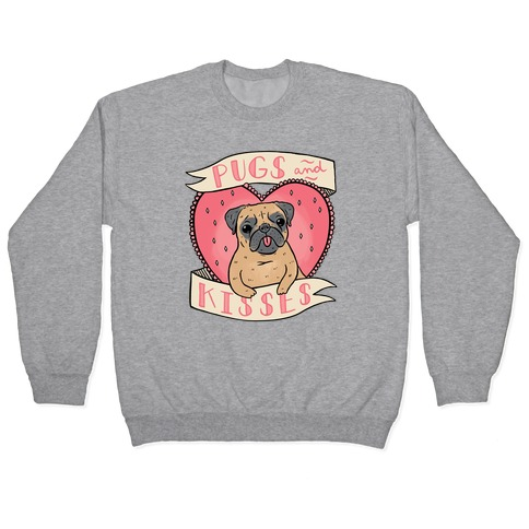 Pugs And Kisses Pullover