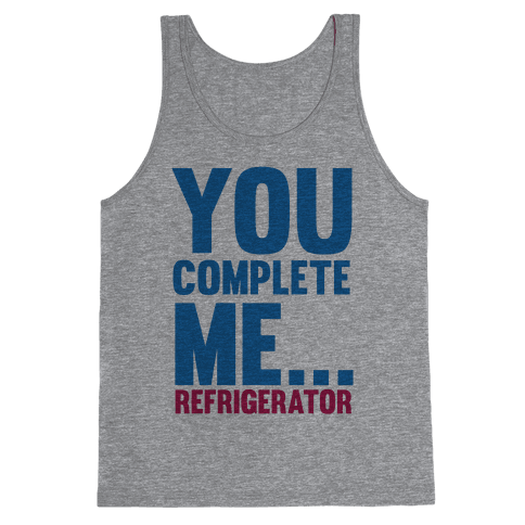 You Complete Me... Tank Top