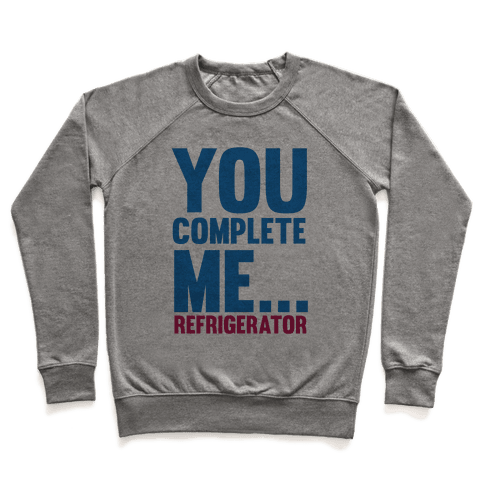 You Complete Me... Pullover