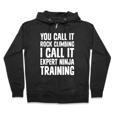 You Call It Rock Climbing Zip Hoodie