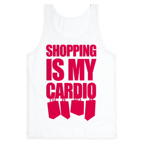 Shopping Is My Cardio Tank Top