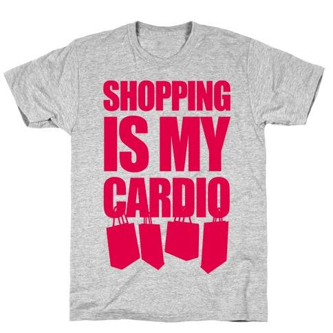 feb8de945 Shopping Is My Cardio T-Shirts | LookHUMAN