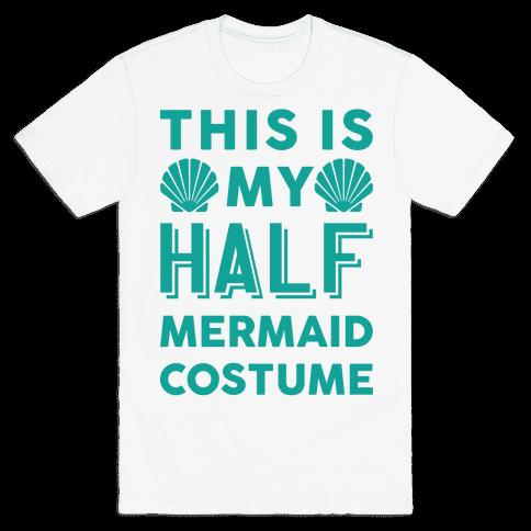 This Is My Half Mermaid Costume Mens T-Shirt