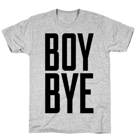 Boy Bye T-Shirt