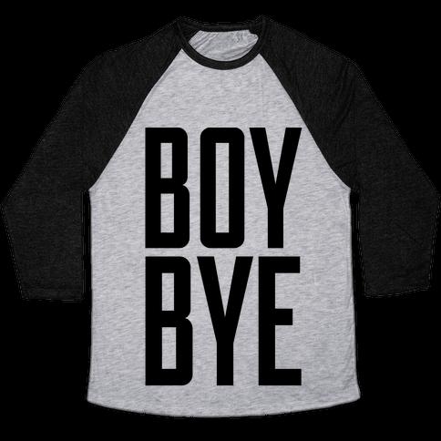 Boy Bye Baseball Tee