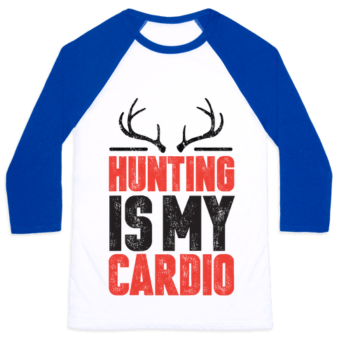 Hunting Is My Cardio Baseball Tee