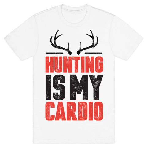 Hunting Is My Cardio Mens T-Shirt