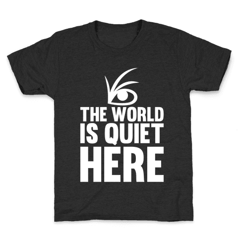 The World Is Quiet Here Kids T-Shirt