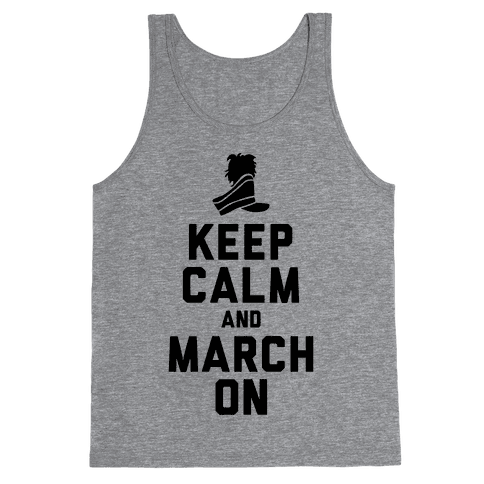 Keep Calm and March On (Tank) Tank Top