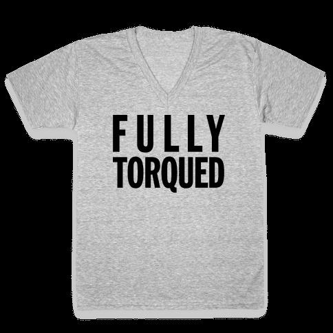 Fully Torqued (V Neck)