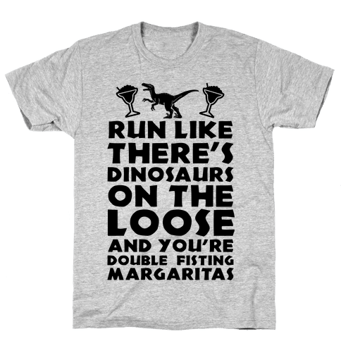 Run Like Dinosaurs are on the Loose Mens/Unisex T-Shirt