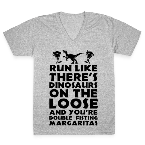 Run Like Dinosaurs are on the Loose V-Neck Tee Shirt