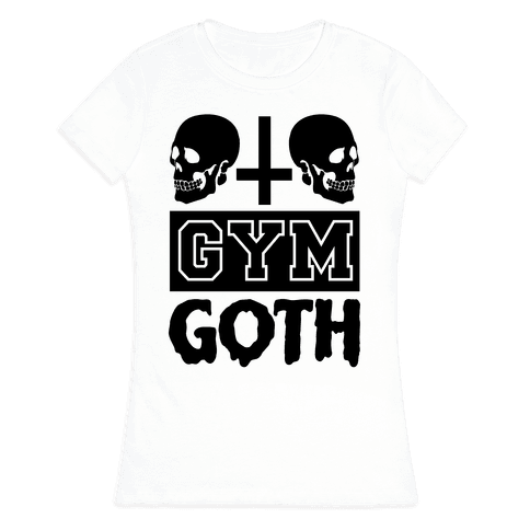 Gym Goth Womens T-Shirt