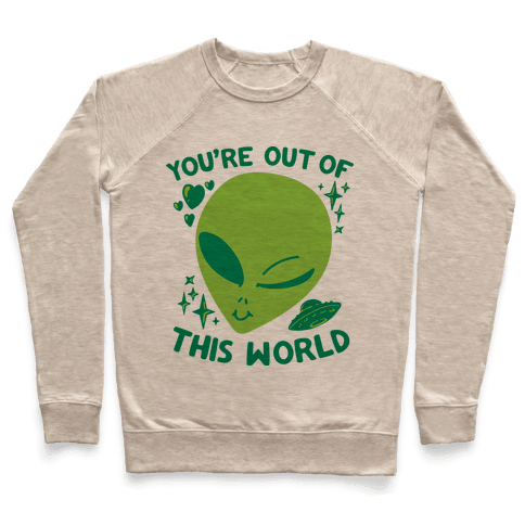 You're Out of this World Pullover