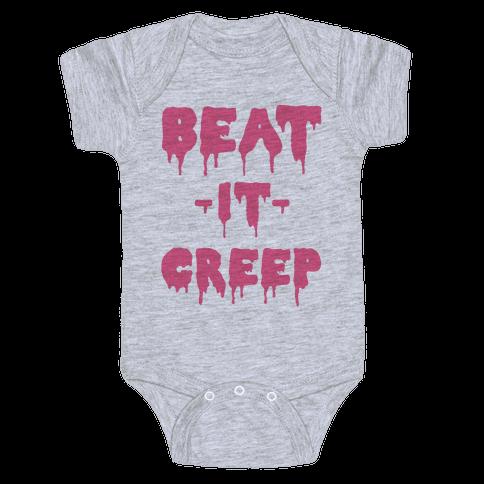 Beat It Creep Baby Onesy
