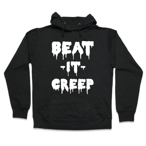 Beat It Creep Hooded Sweatshirt